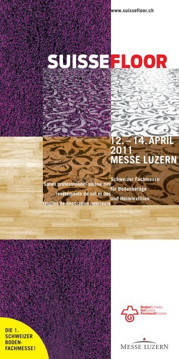 12. – 14. APRIL 2011 MESSE LUZERN - Suisse Floor