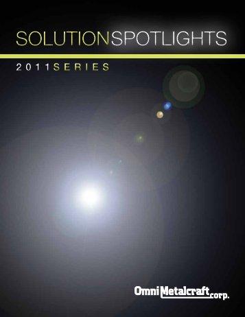 2011 Series Solution Spotlight Catalog - Omni Metalcraft Corp.