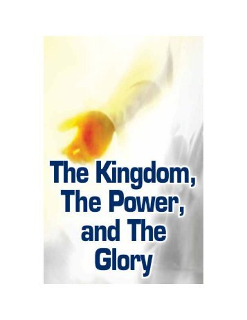 The Kingdom, The Power and The Glory - GlobalReach.org