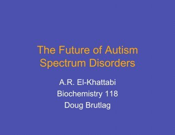 Future of Autism Spectrum Disorders - Biochemistry 118