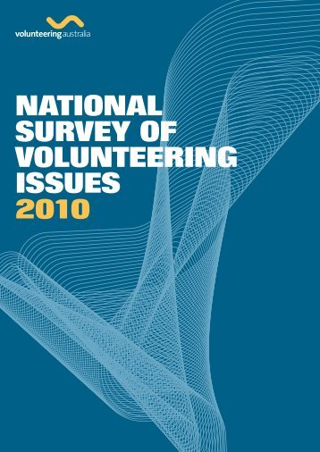 NatioNal Survey of voluNteeriNg iSSueS 2010 - Volunteering Australia