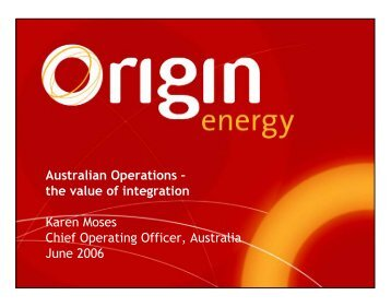 Australian Operations – the value of integration ... - Origin Energy