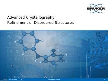 Advanced Crystallography: Refinement of Disordered ... - Bruker
