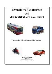 Svensk trafiksäkerhet och det trafiksäkra samhället Ernst Donlemar