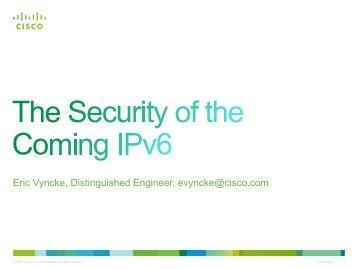 Eric Vyncke, Distinguished Engineer, evyncke@cisco.com - IPv6