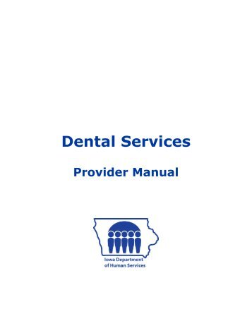 Dental Services Provider Manual - Iowa Department of Human ...