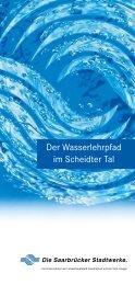 Der Wasserlehrpfad im Scheidter Tal - Stadtwerke Saarbrücken