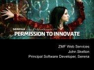 ZMF Web Services John Skelton Principal ... - Serena Software