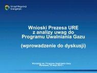 Wnioski Prezesa URE z analizy uwag do Programu Uwalniania Gazu