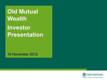 2012-11-19 Old Mutual Wealth Presentation