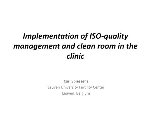 Implementation of ISO-quality management and clean room ... - eshre