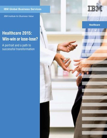 Healthcare 2015: Win-win or lose-lose? - IBM