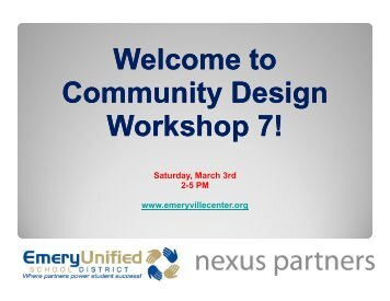 Welcome to Community Design Workshop 7! - Emeryville Center of ...
