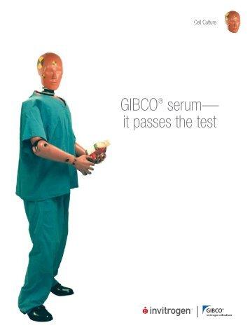 GIBCO® serum— it passes the test