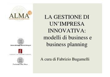 LA GESTIONE DI UN'IMPRESA INNOVATIVA: modelli di business e ...