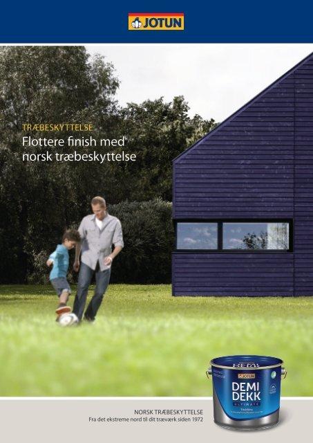 Flottere finish med norsk træbeskyttelse - Jotun