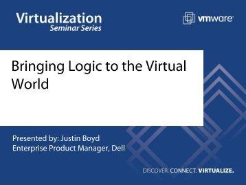 Bringing Logic to the Virtual World - VMware