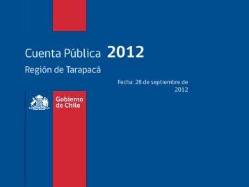 Presentación Cuenta Pública Tarapacá 2012 (pdf) - Consejo de la ...