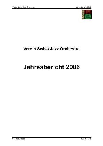 Jahresbericht 2006 - Swiss Jazz Orchestra