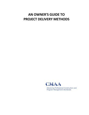 Owner's Guide to Project Delivery Methods - CMAA