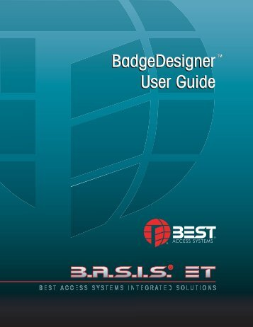 BadgeDesigner™ User Guide - Best Access Systems