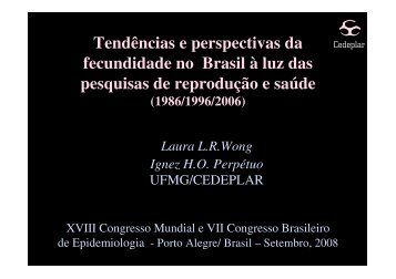 Tendências e perspectivas da fecundidade no Brasil à luz ... - Epi2008