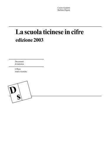 La scuola ticinese in cifre. Edizione 2003. Bellinzona - Repubblica e ...