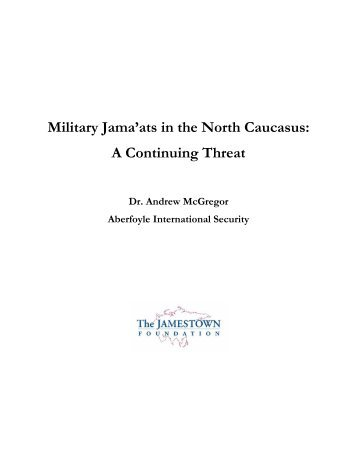 Military Jama'ats in the North Caucasus: A Continuing Threat