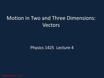 Motion in Two and Three Dimensions: Vectors - Galileo and Einstein