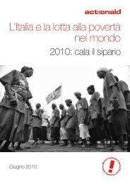 L'Italia e la lotta alla povertà nel mondo - 2010: cala il ... - ActionAid