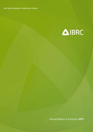IBRC annual report for 2011 - Irish Bank Resolution Corporation ...