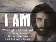 He is the Light of the World. - Faith Fellowship Church