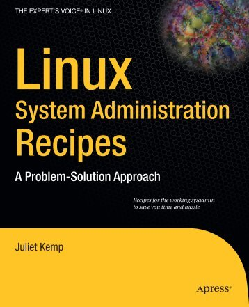 Linux System Administration Recipes A Problem-Solution Approach