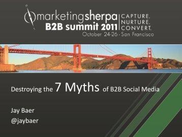 Destroying the 7 Myths of B2B Social Media Jay Baer ... - meclabs