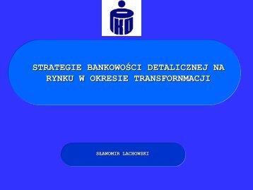 STRATEGIE BANKOWOŚCI DETALICZNEJ NA - Sławomir Lachowski