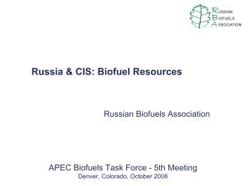 Resource Assessments in Russia - APEC Biofuels
