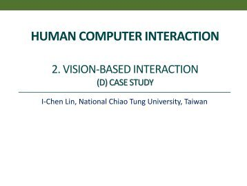 Vision-based interaction D