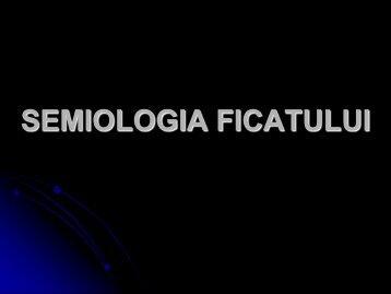 SEMIOLOGIA FICATULUI