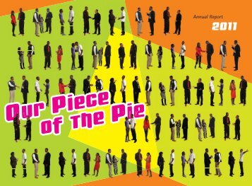 Annual Report 2011 - Our Piece of the Pie