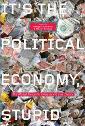 excerpts from Its The Political Economy Stupid - Gregory Sholette