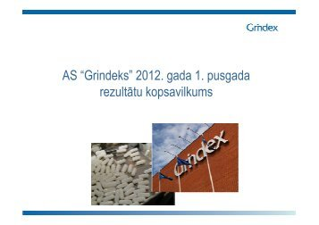 """AS """"Grindeks"""" 2012. gada 1. pusgada rezultātu kopsavilkums"""