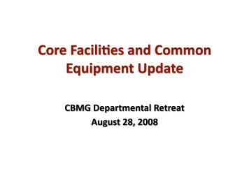 Core Facilities Update - Department of Cell Biology and Molecular ...