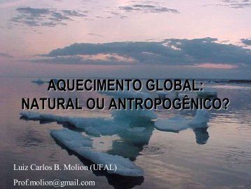 Aquecimento Global: Natural ou Antropogênico? Luiz Carlos B - CFH