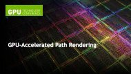 GPU-Accelerated Path Rendering - Presentation - GTC 2012