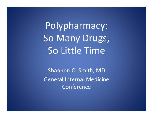 Polypharmacy: So Many Drugs, So Little Time