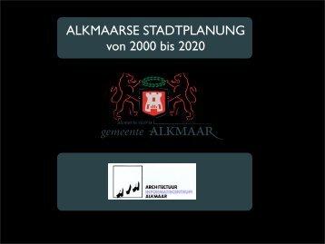 ALKMAARSE STADTPLANUNG von 2000 bis 2020