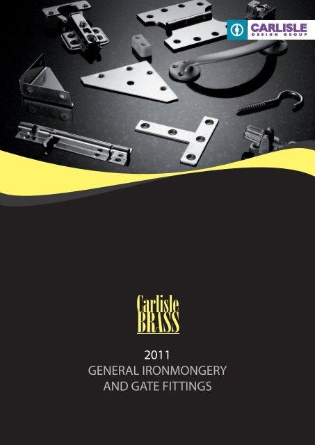 2011 GENERAL IRONMONGERY AND GATE ... - Carlisle Brass
