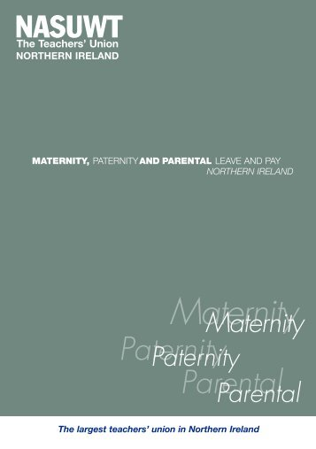 Maternity, Paternity and Parental Leave 2013 Northern ... - NASUWT