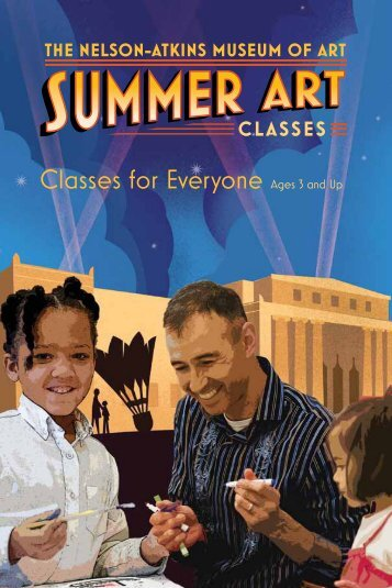 Classes for Everyone Ages 3 and Up - The Nelson-Atkins Museum ...