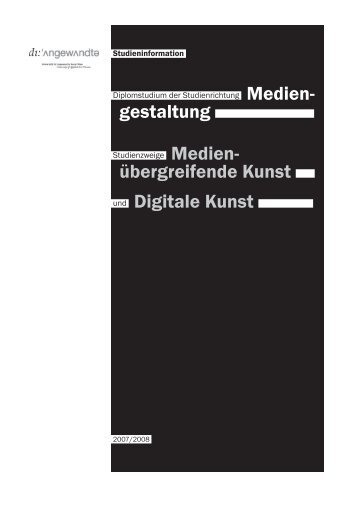 siehe auch Studieninformationsbroschüre zum ... - Digitale Kunst